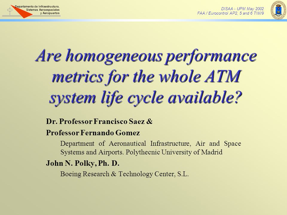 Are homogeneous performance metrics for the whole ATM system life cycle available