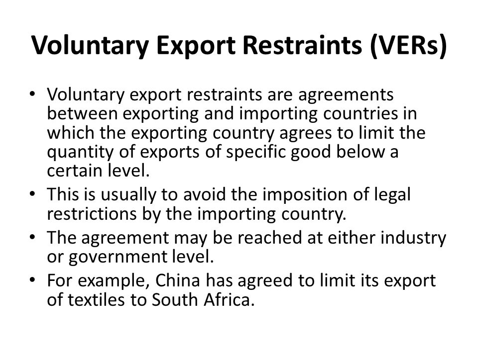 Voluntary Export Restraints (VERs)