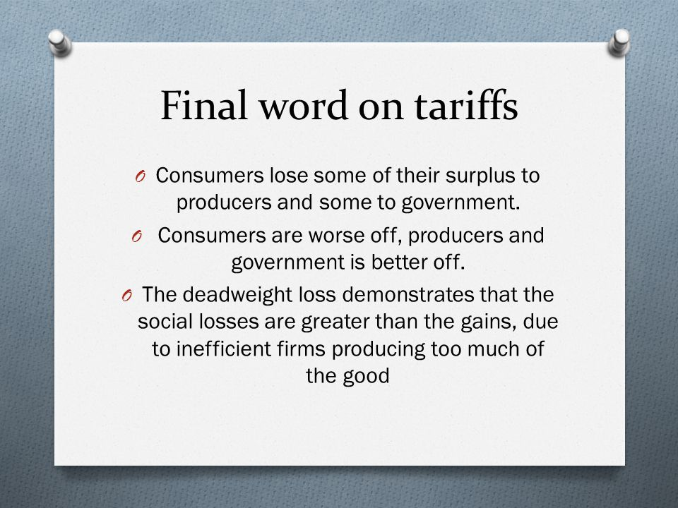 Consumers are worse off, producers and government is better off.
