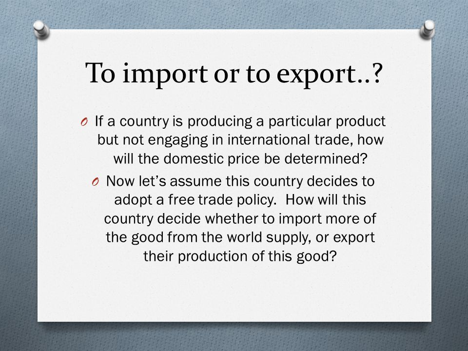 To import or to export..