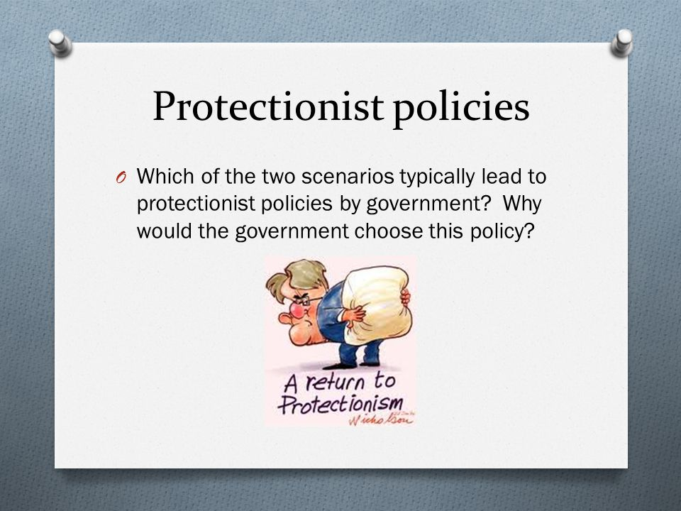 Protectionist policies