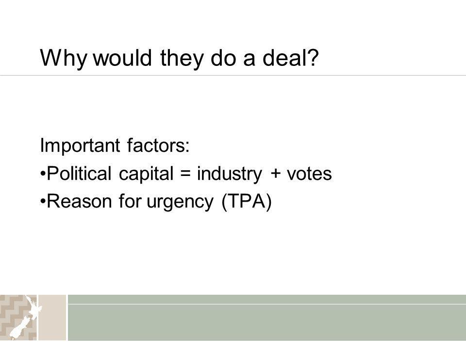Why would they do a deal Important factors: