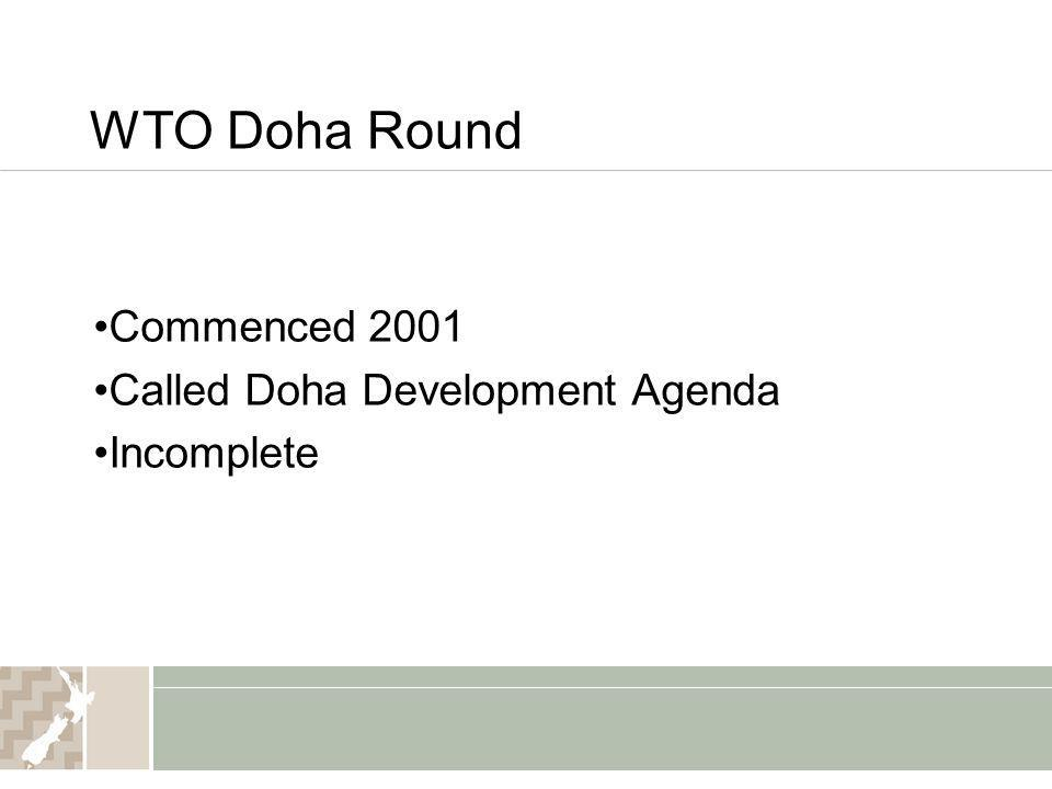 Commenced 2001 Called Doha Development Agenda Incomplete