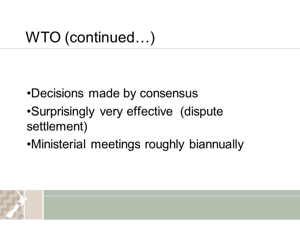 WTO (continued…) Decisions made by consensus
