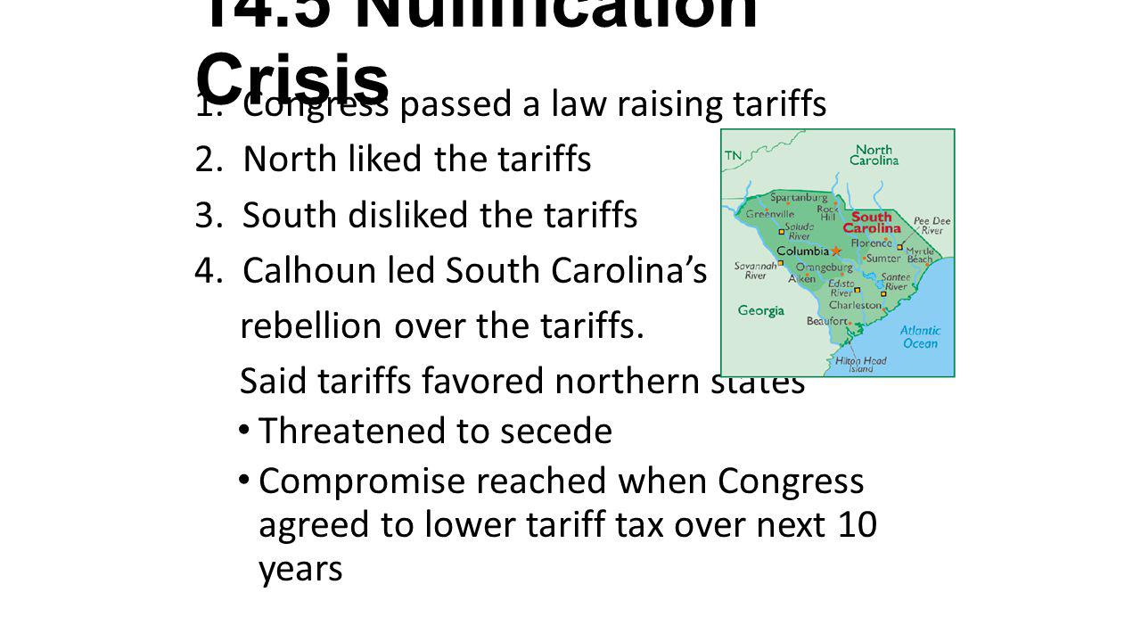 14.5 Nullification Crisis Congress passed a law raising tariffs