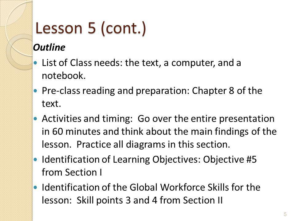 Lesson 5 (cont.) Outline. List of Class needs: the text, a computer, and a notebook. Pre-class reading and preparation: Chapter 8 of the text.