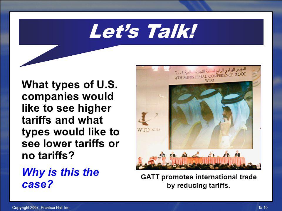 GATT promotes international trade by reducing tariffs.
