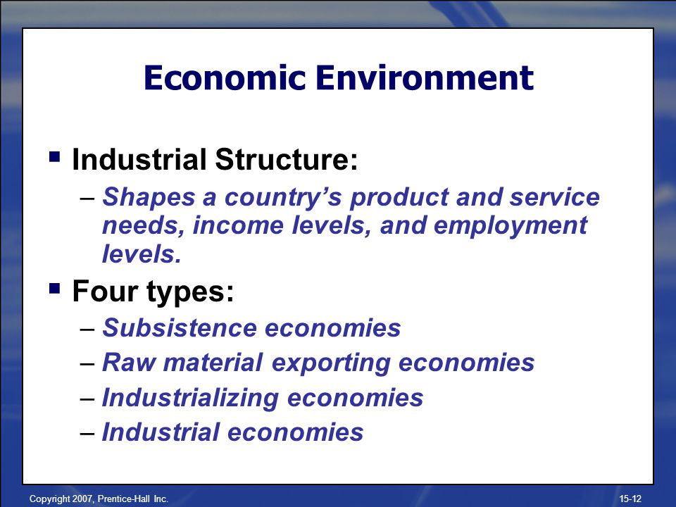 Economic Environment Industrial Structure: Four types: