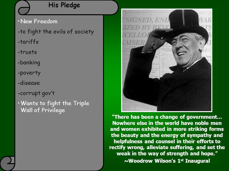~Woodrow Wilson's 1st Inaugural