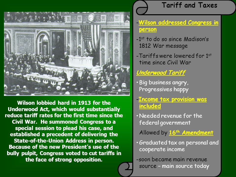 Tariff and Taxes -Wilson addressed Congress in person