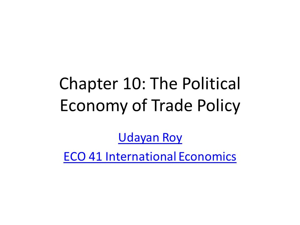 Chapter 10: The Political Economy of Trade Policy