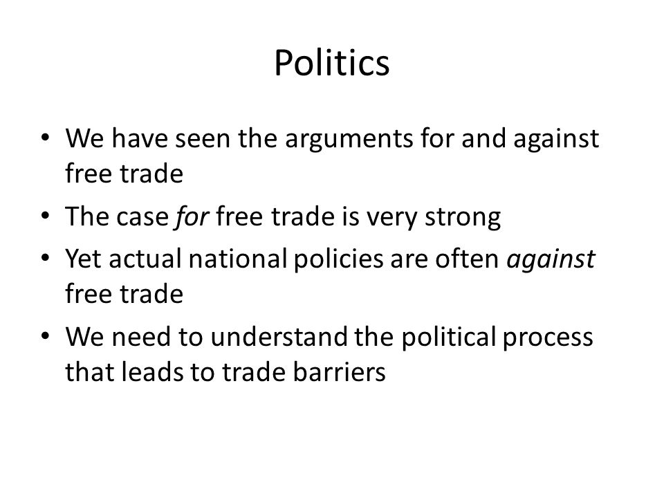 Politics We have seen the arguments for and against free trade