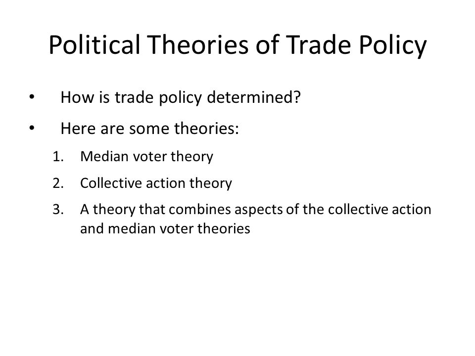 Political Theories of Trade Policy