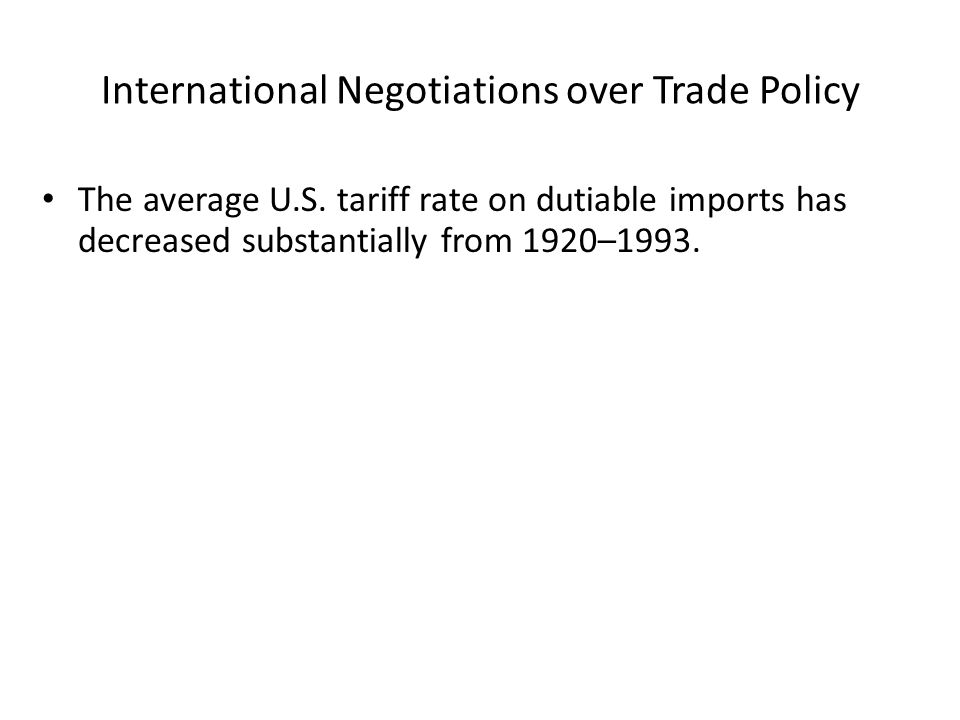 International Negotiations over Trade Policy