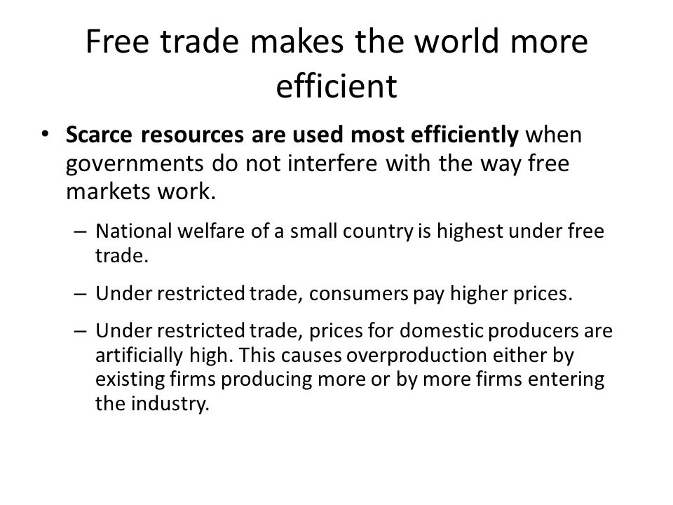Free trade makes the world more efficient