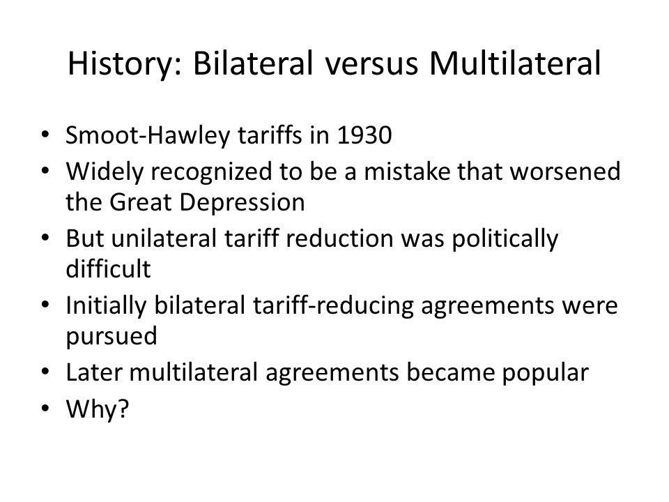 History: Bilateral versus Multilateral