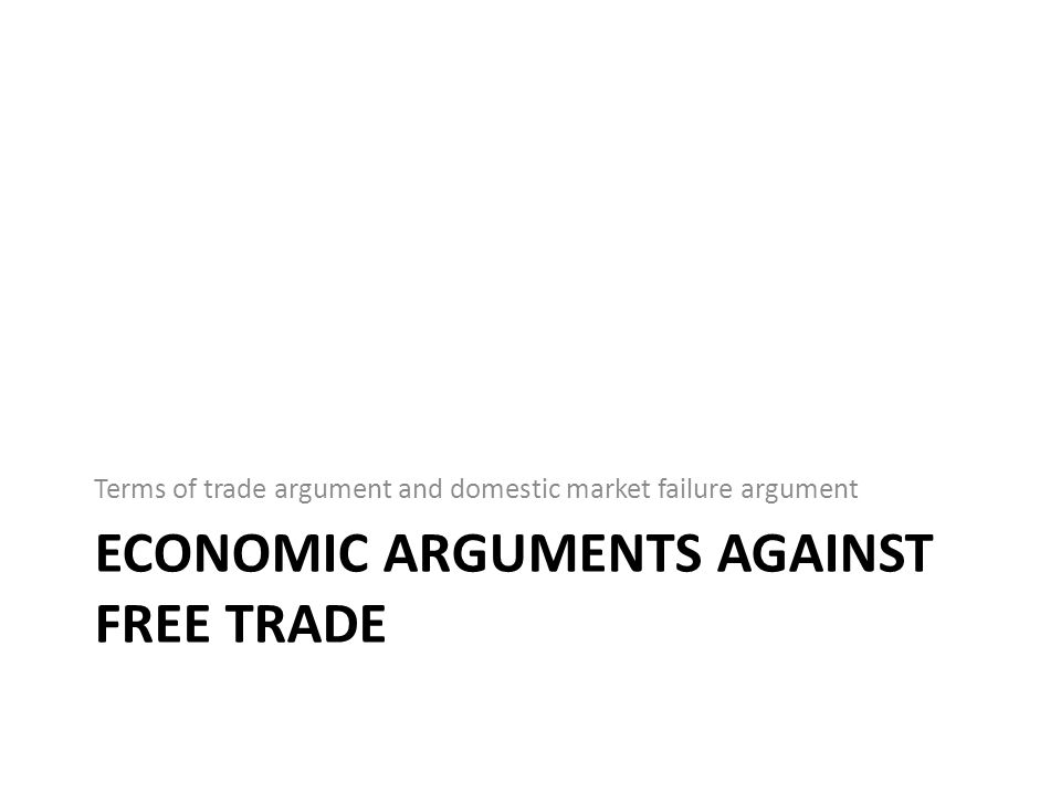 Economic arguments against free trade