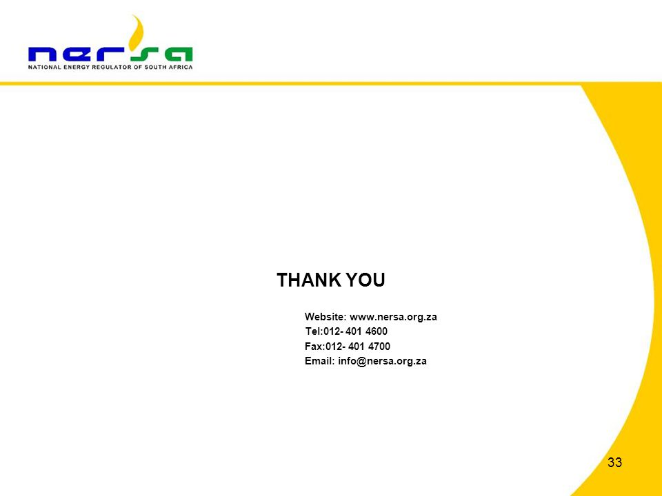 THANK YOU Website: www.nersa.org.za Tel:012- 401 4600