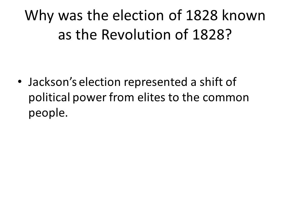 Why was the election of 1828 known as the Revolution of 1828