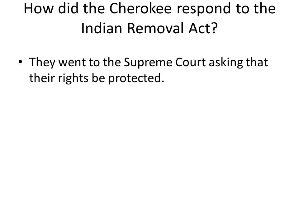 How did the Cherokee respond to the Indian Removal Act