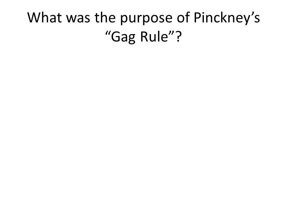 What was the purpose of Pinckney's Gag Rule