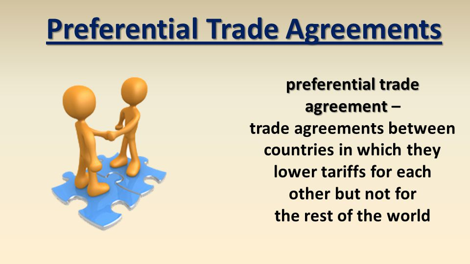 Preferential Trade Agreements preferential trade agreement –