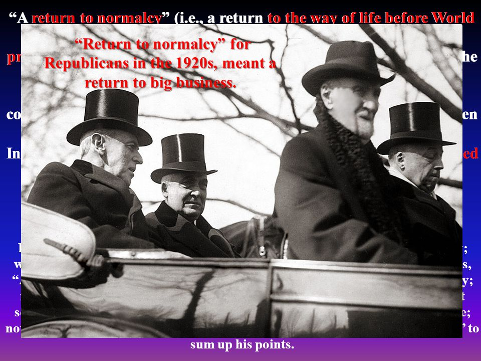Return to normalcy for Republicans in the 1920s, meant a return to big business.