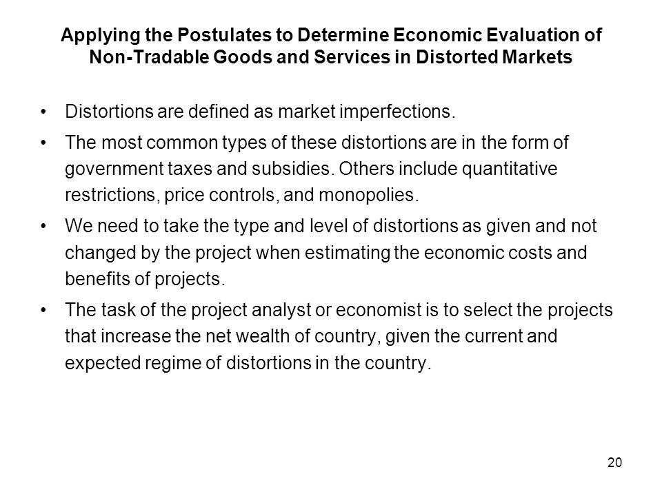 Applying the Postulates to Determine Economic Evaluation of Non-Tradable Goods and Services in Distorted Markets