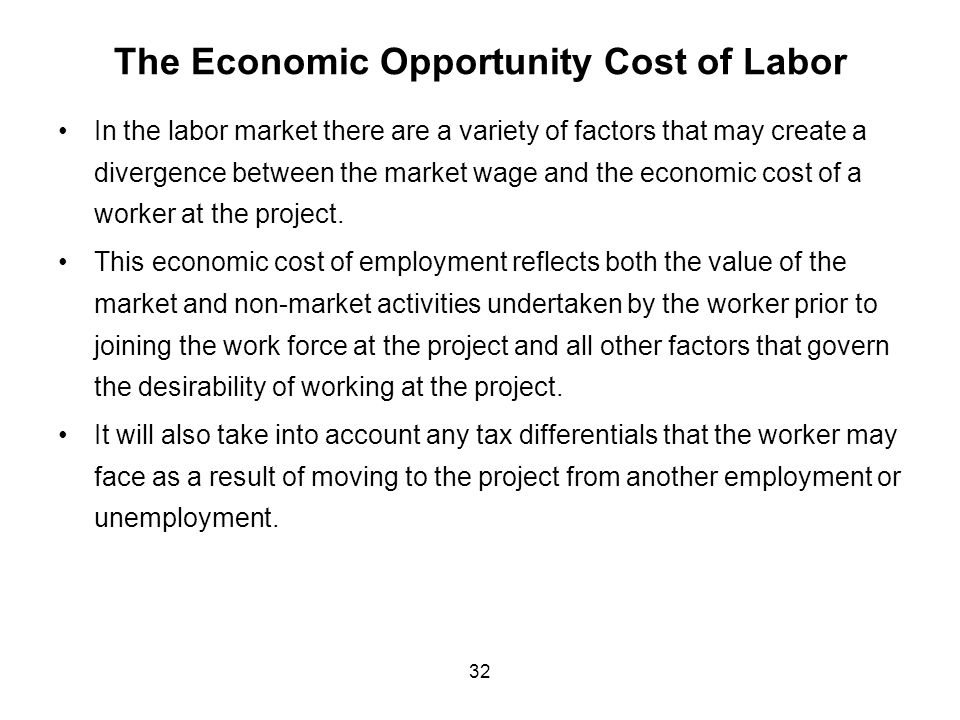 The Economic Opportunity Cost of Labor