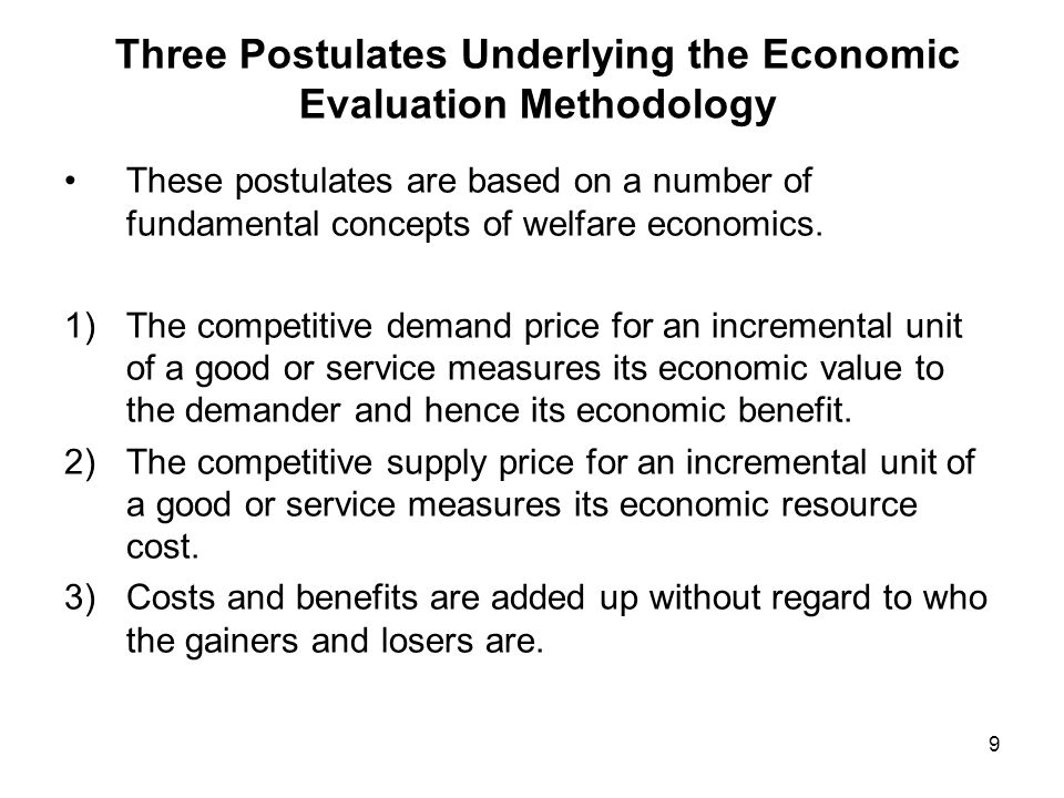 Three Postulates Underlying the Economic Evaluation Methodology