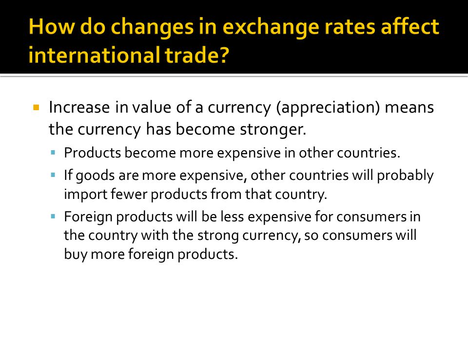 How do changes in exchange rates affect international trade