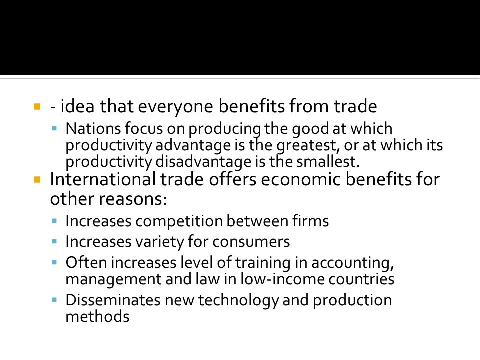 - idea that everyone benefits from trade