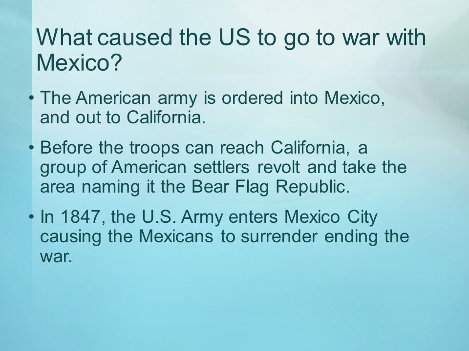 What caused the US to go to war with Mexico
