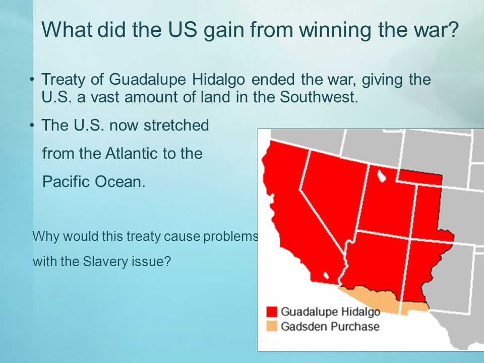 What did the US gain from winning the war