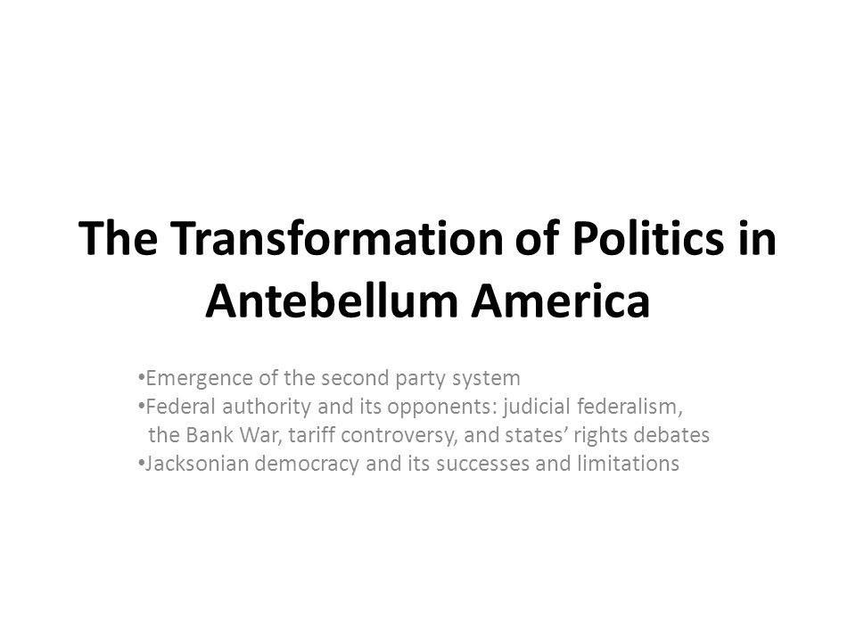 The Transformation of Politics in Antebellum America