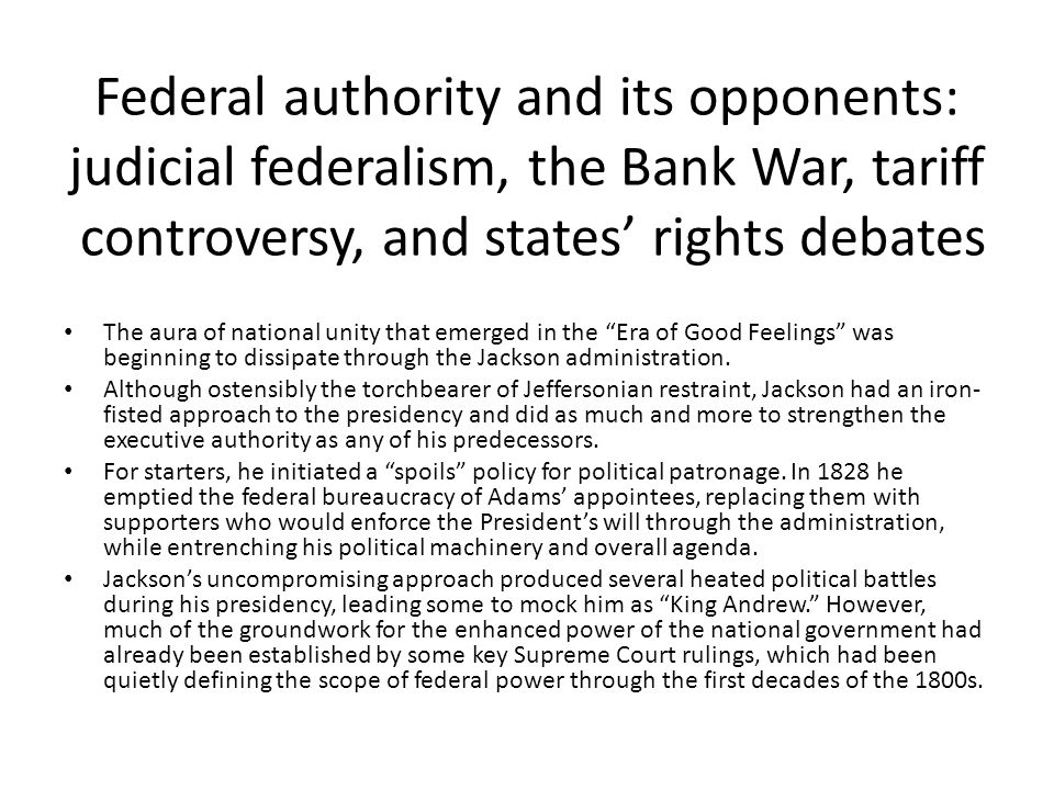 Federal authority and its opponents: judicial federalism, the Bank War, tariff controversy, and states' rights debates