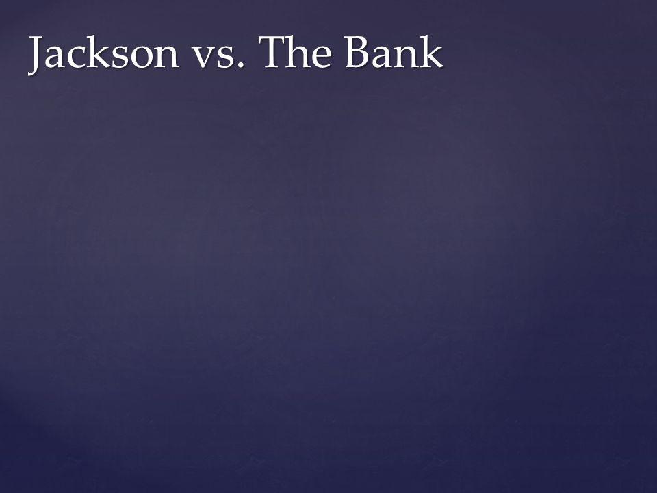 Jackson vs. The Bank