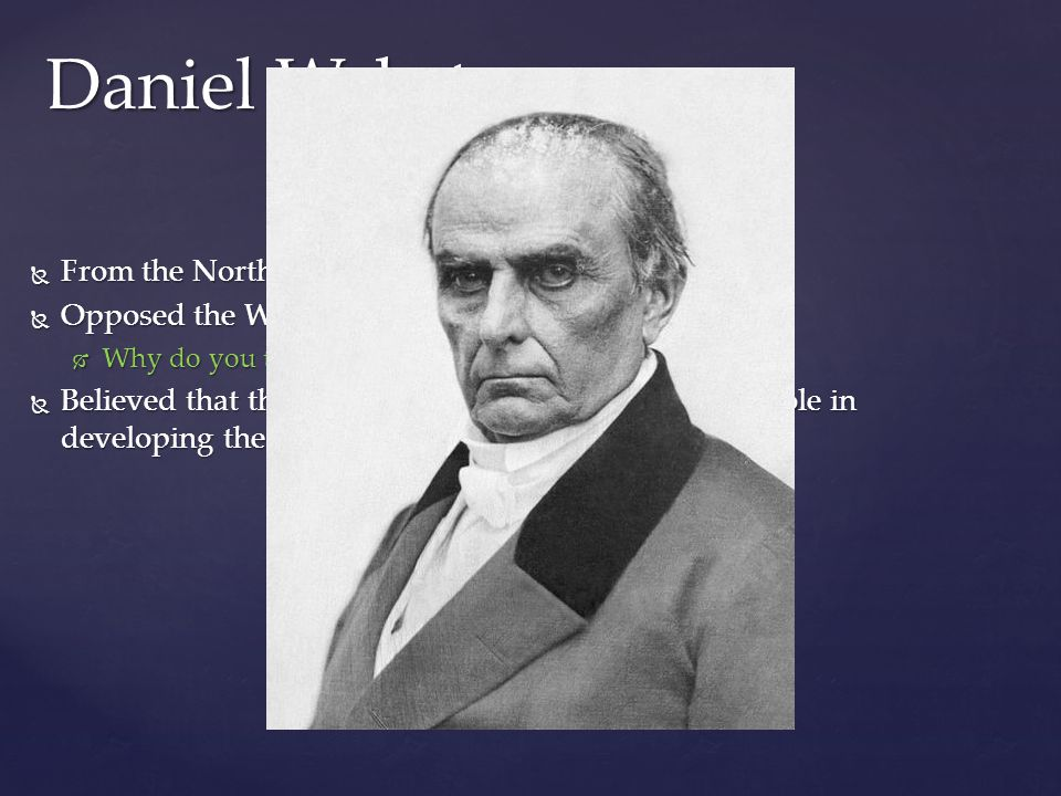 Daniel Webster From the North Opposed the War of 1812 (War Dove)
