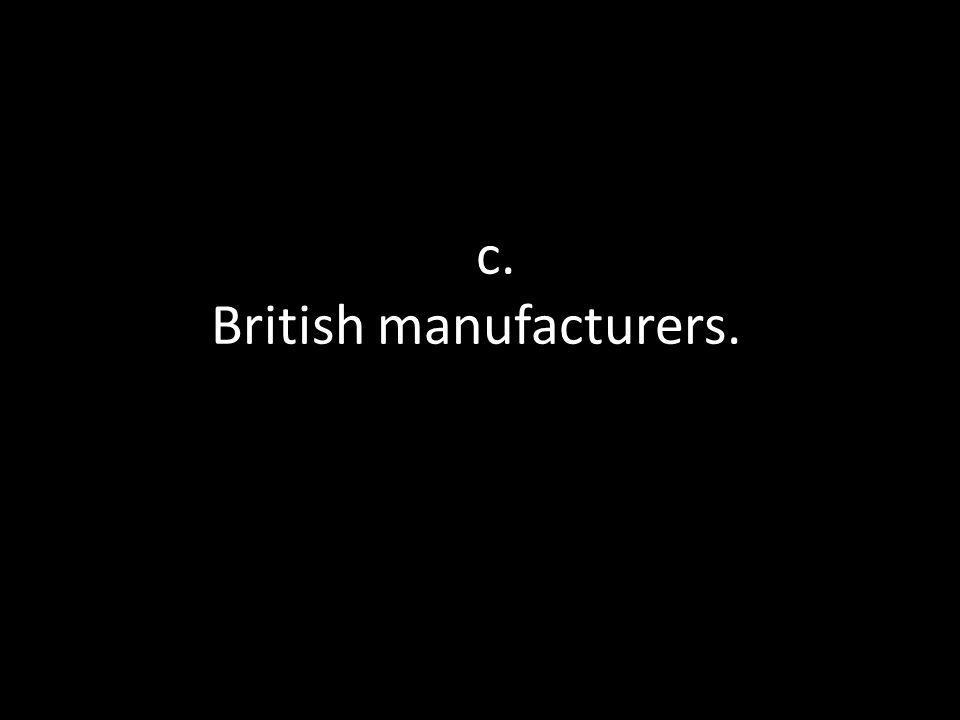 c.c. British manufacturers. h manufacturers.