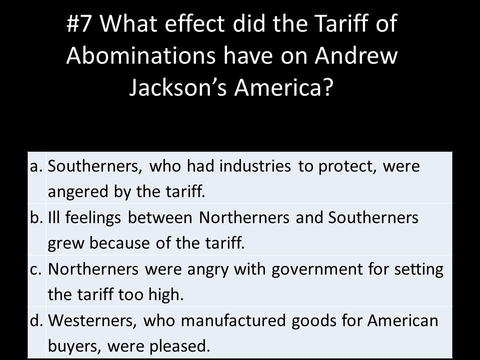 #7 What effect did the Tariff of Abominations have on Andrew Jackson's America