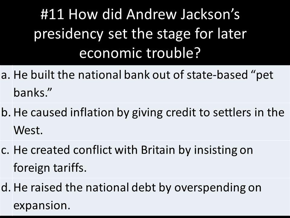 #11 How did Andrew Jackson's presidency set the stage for later economic trouble