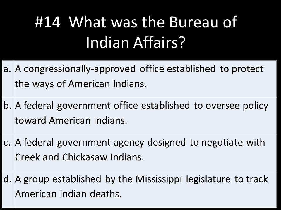 #14 What was the Bureau of Indian Affairs