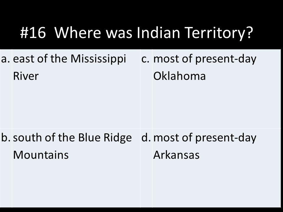 #16 Where was Indian Territory