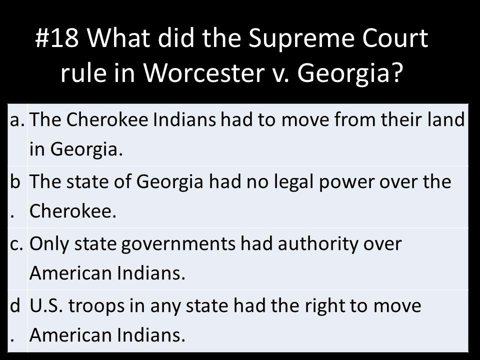 #18 What did the Supreme Court rule in Worcester v. Georgia