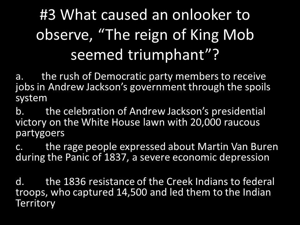 #3 What caused an onlooker to observe, The reign of King Mob seemed triumphant