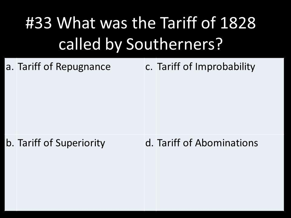 #33 What was the Tariff of 1828 called by Southerners