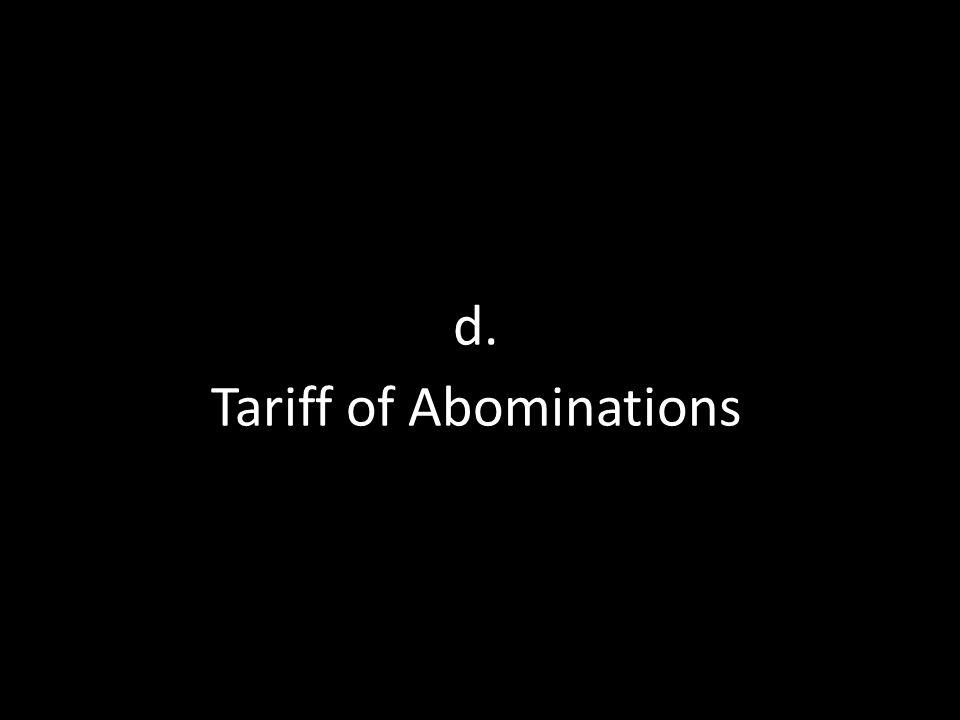 d. Tariff of Abominations