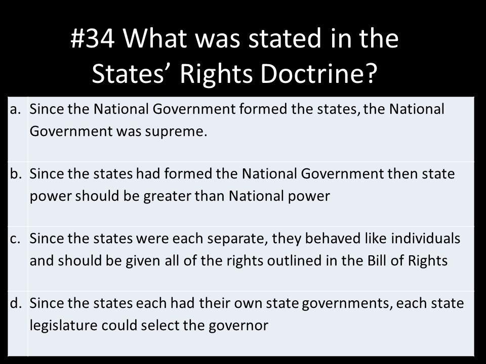 #34 What was stated in the States' Rights Doctrine