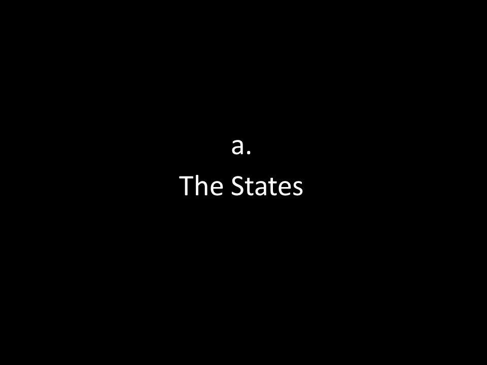 a. The States