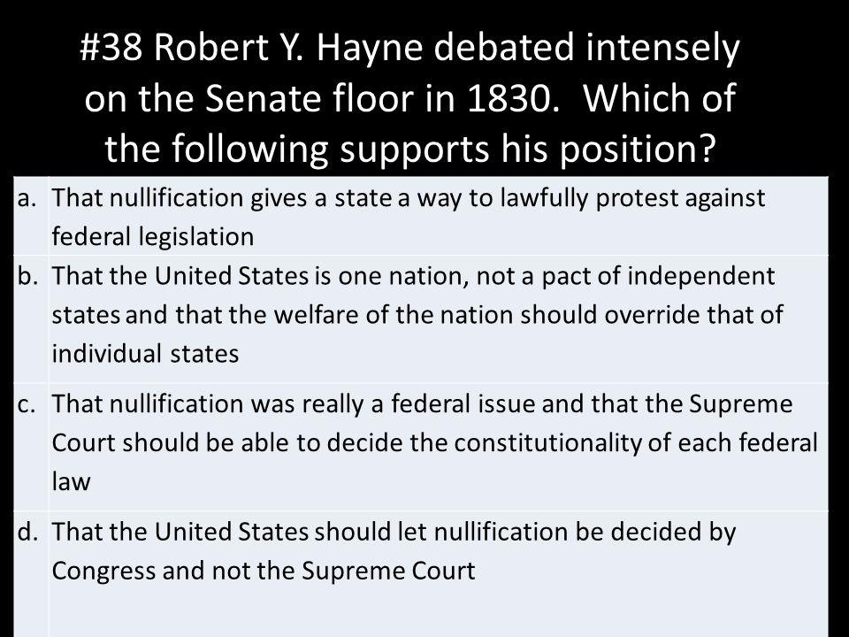 #38 Robert Y. Hayne debated intensely on the Senate floor in 1830